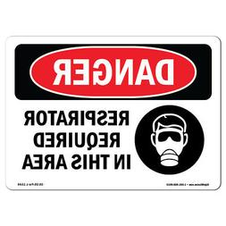 OSHA Danger Sign - Respirator Required In This Area | Heavy